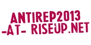 antirep2013 -at- riseup -point- net